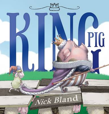 King Pig by Nick Bland