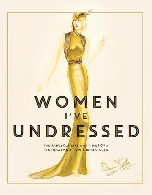 Women I've Undressed by Orry-Kelly