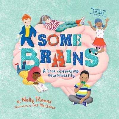 Some Brains: A book celebrating neurodiversity by Nelly Thomas
