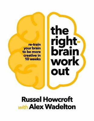 The Right-brain Workout by Russel Howcroft