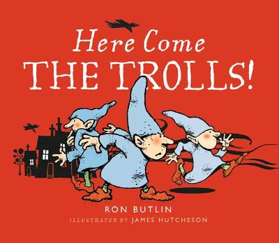 Here Come the Trolls by Ron Butlin