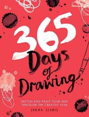 365 Days of Drawing: Sketch and paint your way through the creative year book