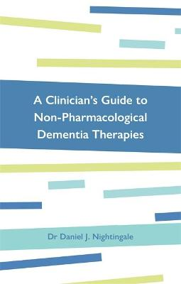 A Clinician's Guide to Non-Pharmacological Dementia Therapies book