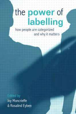 The Power of Labelling by Joy Moncrieffe