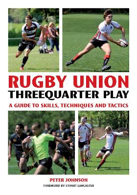 Rugby Union Threequarter Play by Peter Johnson