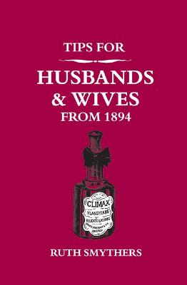 Tips for Husbands and Wives from 1894 by Ruth Smythers