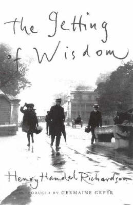 The Getting of Wisdom by Henry Handel Richardson