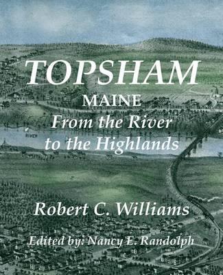 Topsham, Maine by Robert C Williams
