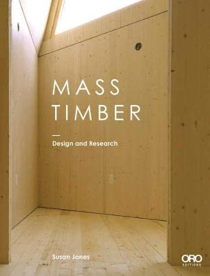 Mass Timber by Susan Jones