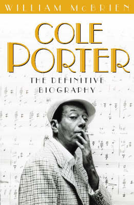 Cole Porter: The Definitive Biography by William McBrien