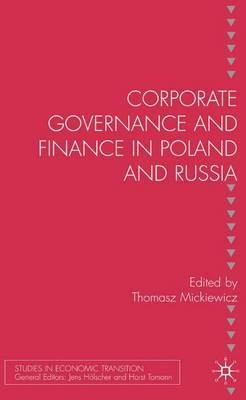 Corporate Governance and Finance in Poland and Russia by Tomasz Mickiewicz