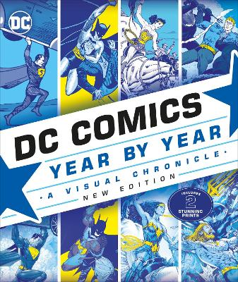 DC Comics Year By Year New Edition: A Visual Chronicle book