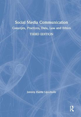 Social Media Communication: Concepts, Practices, Data, Law and Ethics book