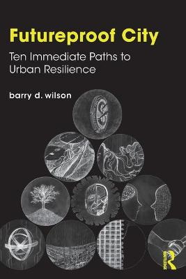 Futureproof City: Ten Immediate Paths to Urban Resilience book
