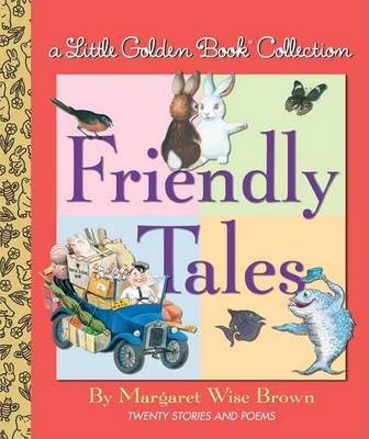 Little Golden Book Collection: Friendly Tales book