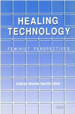Healing Technology by Kathryn Strother Ratcliff