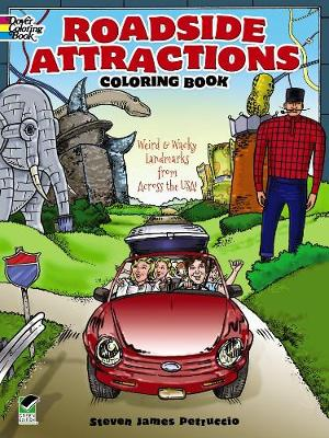 Roadside Attractions Coloring Book: Weird and Wacky Landmarks from Across the USA! by Steven James Petruccio