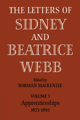 The Letters of Sidney and Beatrice Webb: Volume 1, Apprenticeships 1873-1892 book