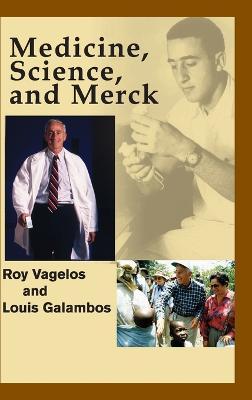 Medicine, Science and Merck by P. Roy Vagelos