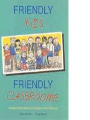 Friendly Kids, Friendly Classrooms by Helen McGrath