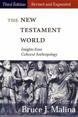 The New Testament World, Third Edition, Revised and Expanded by Bruce J. Malina, STD