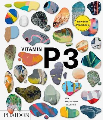 Vitamin P3: New Perspectives in Painting by Barry Schwabsky
