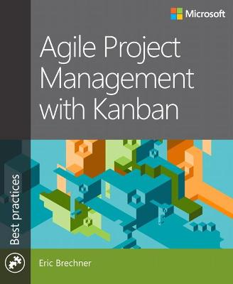 Agile Project Management with Kanban by Eric Brechner