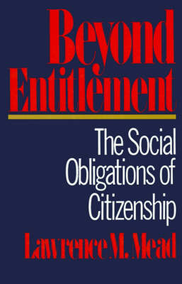 Beyond Entitlement by Lawrence M. Mead