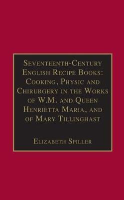 Seventeenth-Century English Recipe Books by Elizabeth Spiller