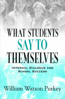 What Students Say to Themselves by William W. Purkey