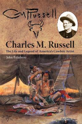 Charles M. Russell by John Taliaferro