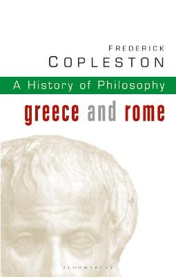 History of Philosophy: Vol 1: Greece and Rome by Frederick C. Copleston