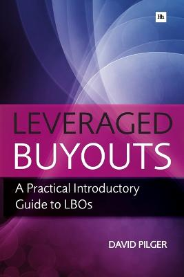Leveraged Buy Outs by David Pilger