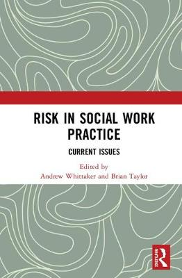 Risk in Social Work Practice by Andrew Whittaker