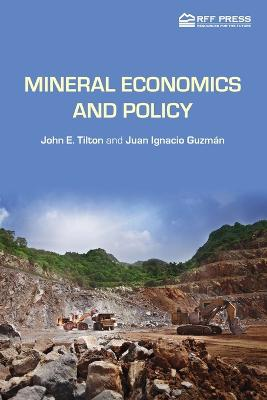 Mineral Economics and Policy by John E. Tilton