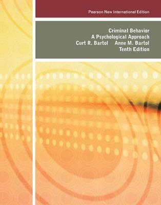 Criminal Behavior: Pearson New International Edition by Curt R. Bartol