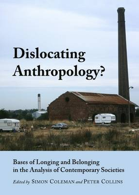 Dislocating Anthropology? by Simon Coleman