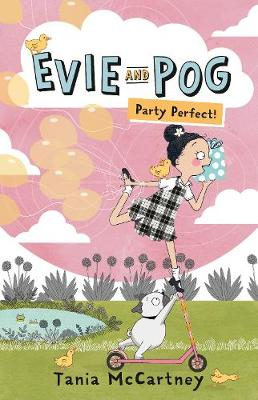 Evie and Pog: Party Perfect! by Tania McCartney