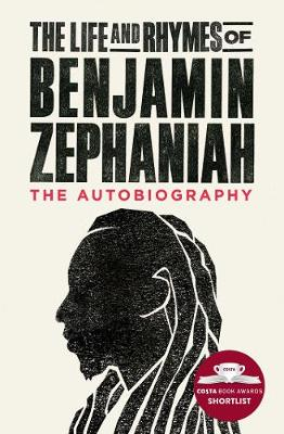 The Life and Rhymes of Benjamin Zephaniah: The Autobiography by Benjamin Zephaniah