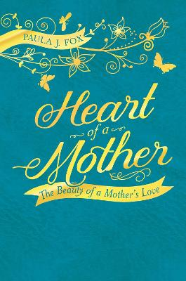 Heart of a Mother by Paula J.  Fox