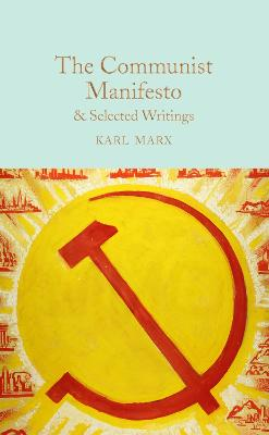 The Communist Manifesto & Selected Writings by Karl Marx