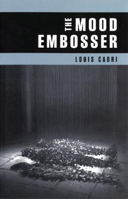 The Mood Embosser by Louis Cabri