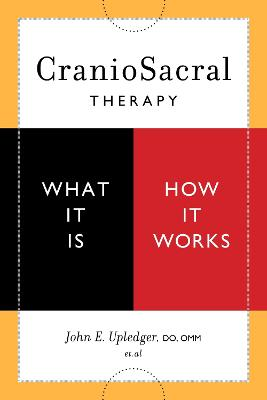 Craniosacral Therapy by John E. Upledger