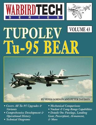 Tupolev Tu-95 Bear, Warbirdtech V. 43 by Yefim Gordon
