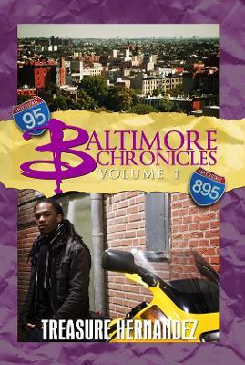 Baltimore Chronicles Volume One by Treasure Hernandez