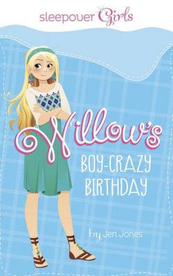 Willow's Boy-Crazy Birthday by ,Jen Jones