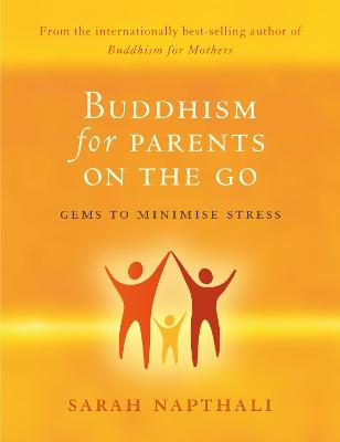 Buddhism for Parents On the Go by Sarah Napthali