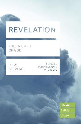 Revelation (Lifebuilder Study Guides): The Triumph of God by R Paul Stevens