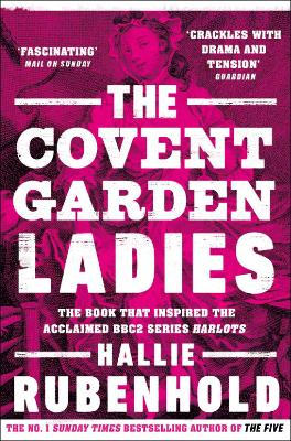 The Covent Garden Ladies: the book that inspired BBC2's 'Harlots' book