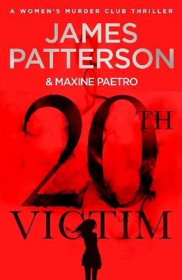 20th Victim: Three cities. Three bullets. Three murders. (Women's Murder Club 20) book